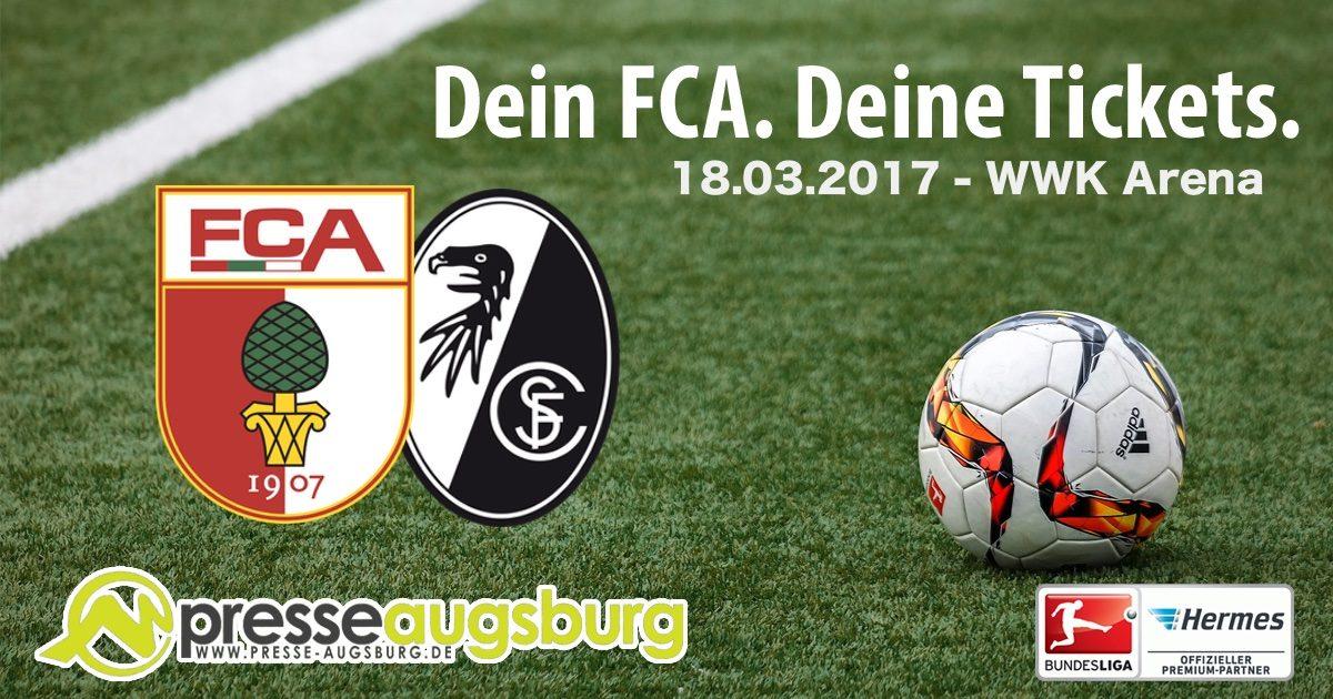 Sc Freiburg Karten.Dein Fca Deine Tickets Fc Augsburg Vs Sc Freiburg Am 18 03 2017