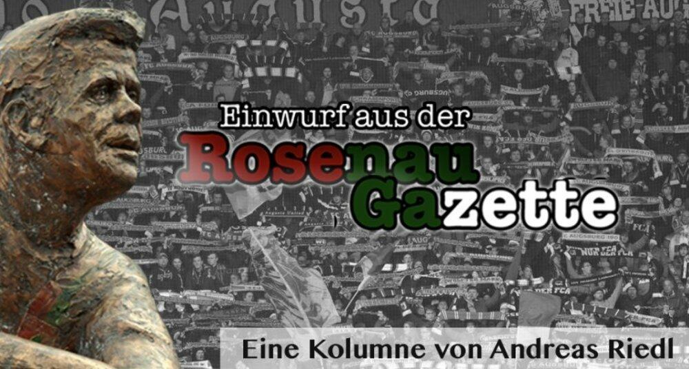 rosenau-gazette Die Rosenau Gazette | Der FC Augsburg ist mehr als ein Ausbildungsverein Augsburg Stadt Einwurf aus der Rosenau Gazette FC Augsburg News Newsletter Sport Die Rosenau Gazette FC Augsburg FCA |Presse Augsburg